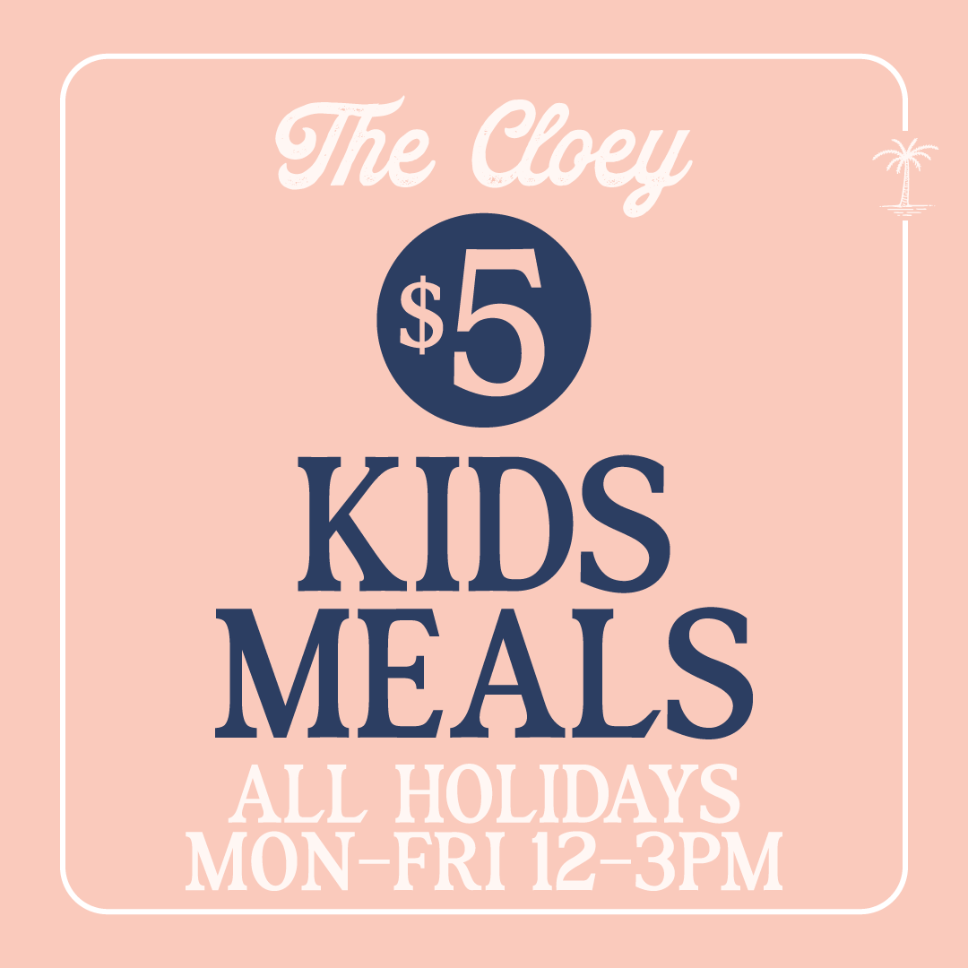 $5 kids meals during the school holidays at the Cloey